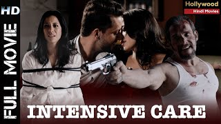 INTENSIVE CARE Hollywood Movie in Hindi Dubbed WATCH ONLINE
